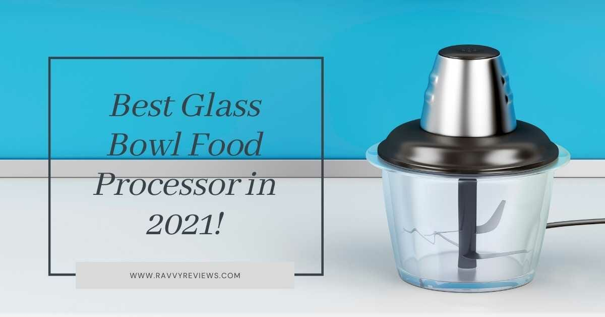 Best-Glass-Bowl-Food-Processor-in-2021-featured-image