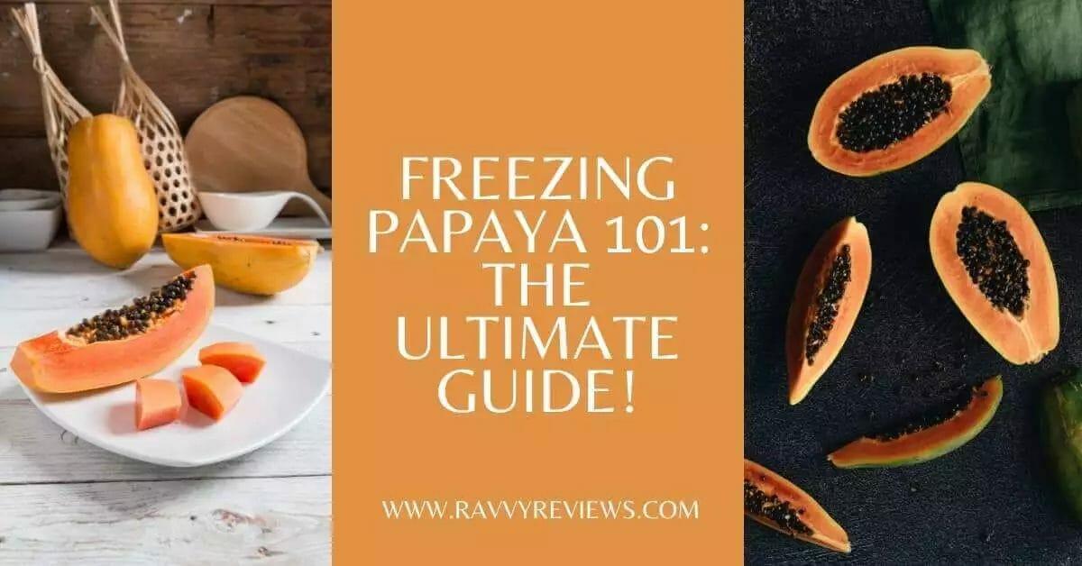 Freezing Papaya 101 The Ultimate Guide-featured-image